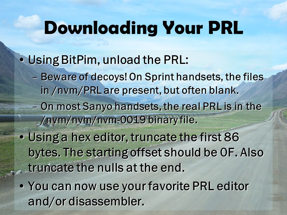 Downloading Your PRL Using BitPim, unload the PRL:Using BitPim, unload the PRL: –Beware of decoys.