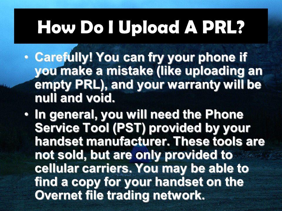 How Do I Upload A PRL. Carefully.