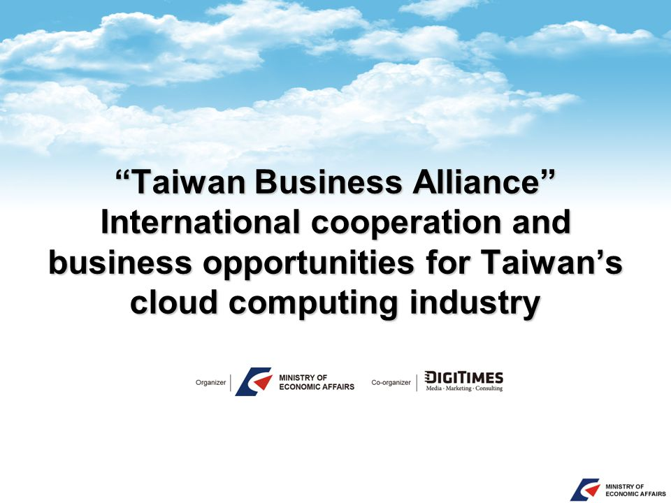 Taiwan Business Alliance International cooperation and business opportunities for Taiwan's cloud computing industry