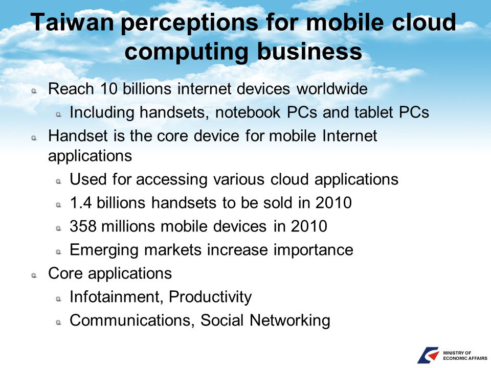 Over 1 billion annual handset shipments help boost cloud applications Source:DIGITIMES , 2010/4 Unit: million sets 2008~2013 worldwide handset shipment forecast