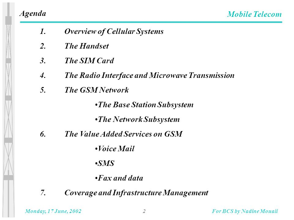 33Monday, 17 June, 2002For BCS by Nadine Mouali Mobile Telecom BSC Base Subsystems and Network Subsystems