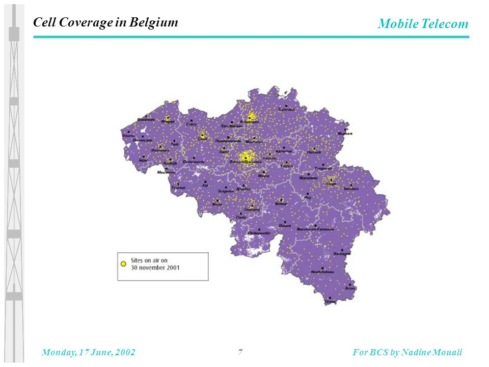 7Monday, 17 June, 2002For BCS by Nadine Mouali Mobile Telecom Cell Coverage in Belgium