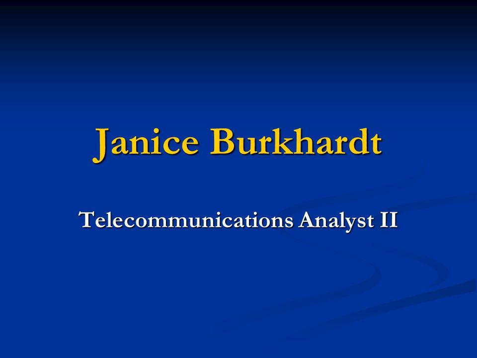 Janice Burkhardt Telecommunications Analyst II