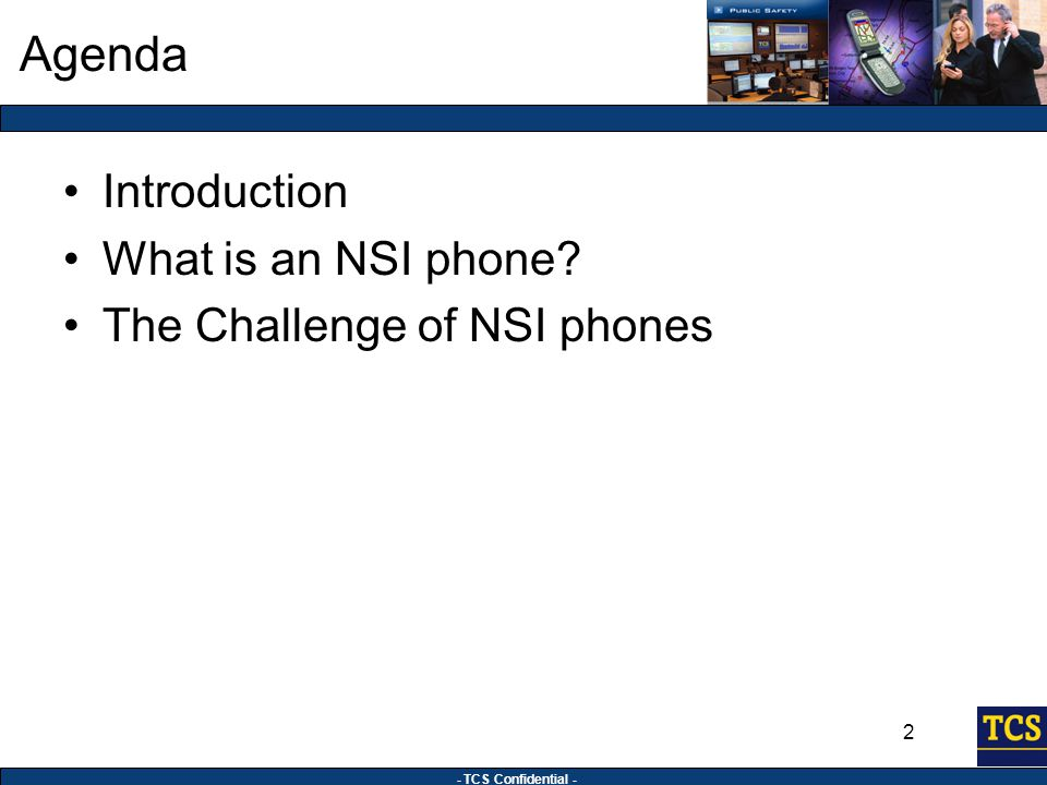 - TCS Confidential - 2 Agenda Introduction What is an NSI phone? The Challenge of NSI phones