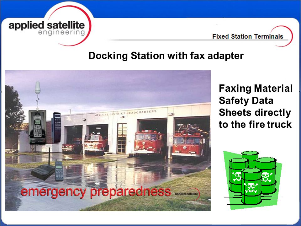 Docking Station with fax adapter Faxing Material Safety Data Sheets directly to the fire truck