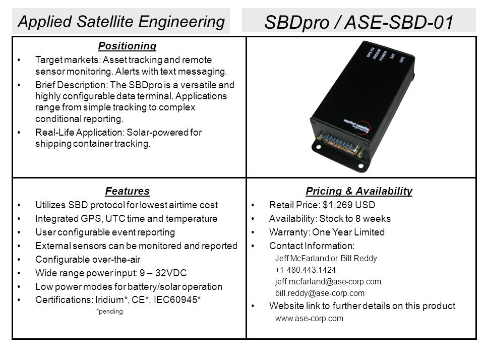 Applied Satellite Engineering Positioning Target markets: Asset tracking and remote sensor monitoring.