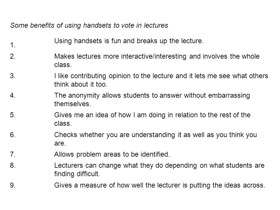 Some benefits of using handsets to vote in lectures 1.