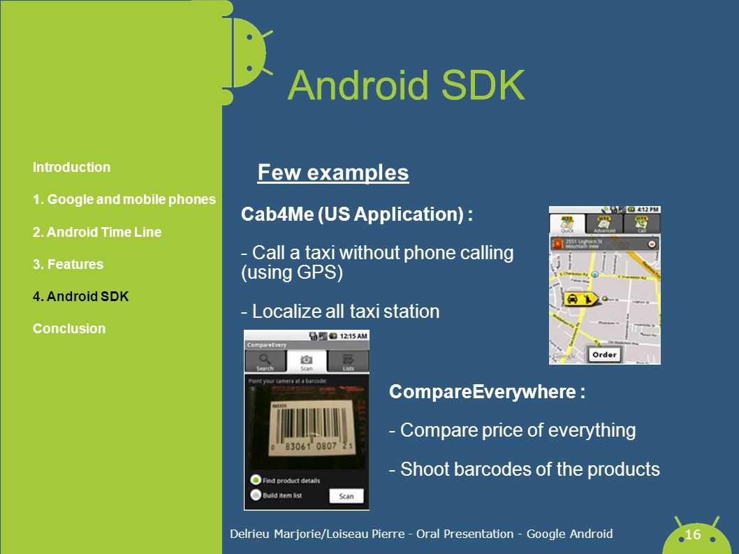 Delrieu Marjorie/Loiseau Pierre - Oral Presentation - Google Android 16 Android SDK Cab4Me (US Application) : - Call a taxi without phone calling (usi