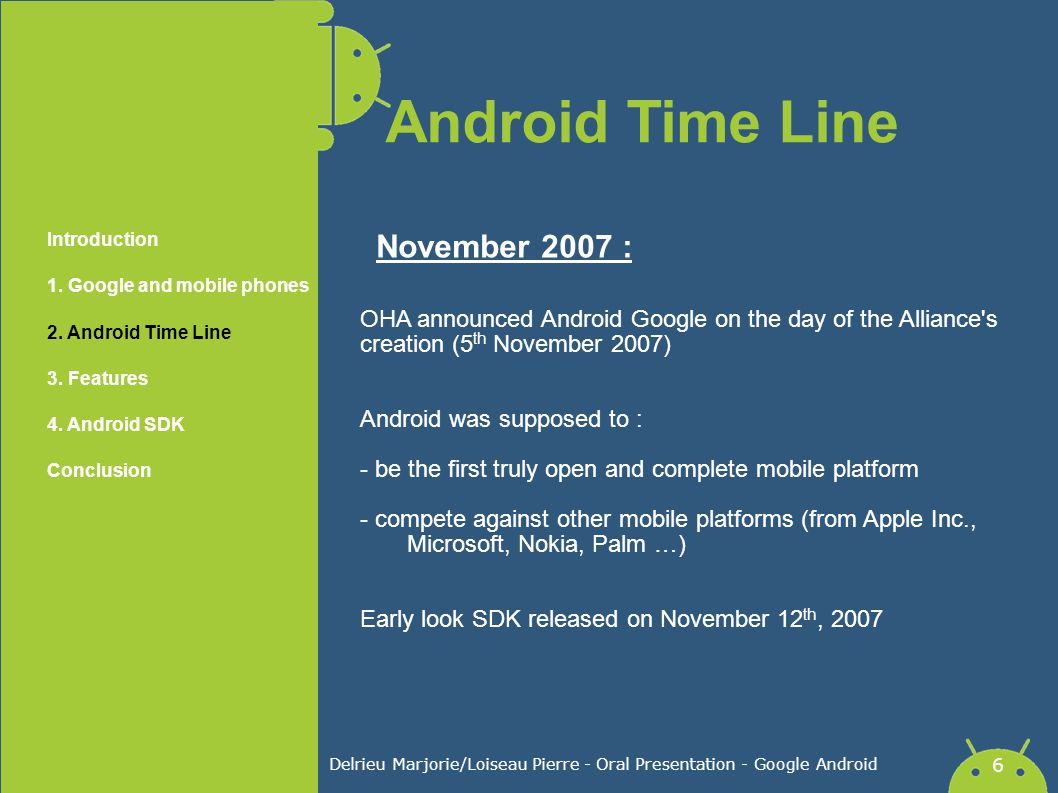 Delrieu Marjorie/Loiseau Pierre - Oral Presentation - Google Android 6 November 2007 : Introduction 1. Google and mobile phones 2. Android Time Line 3