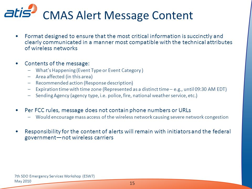 CMAS Alert Message Content Format designed to ensure that the most critical information is succinctly and clearly communicated in a manner most compat
