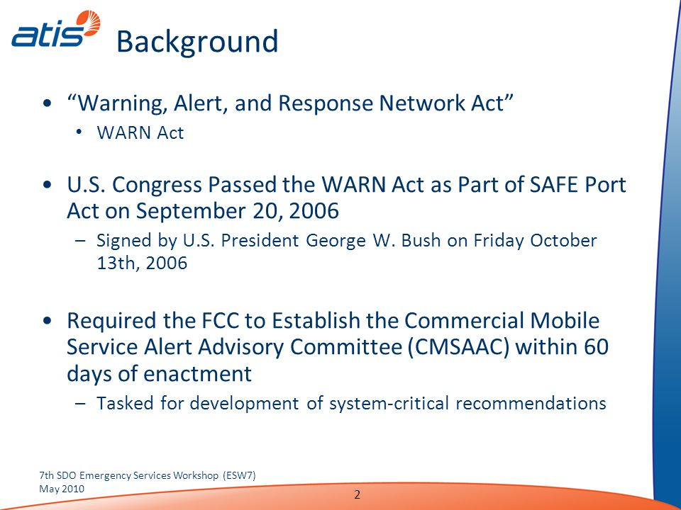 "Background ""Warning, Alert, and Response Network Act"" WARN Act U.S. Congress Passed the WARN Act as Part of SAFE Port Act on September 20, 2006 –Signe"