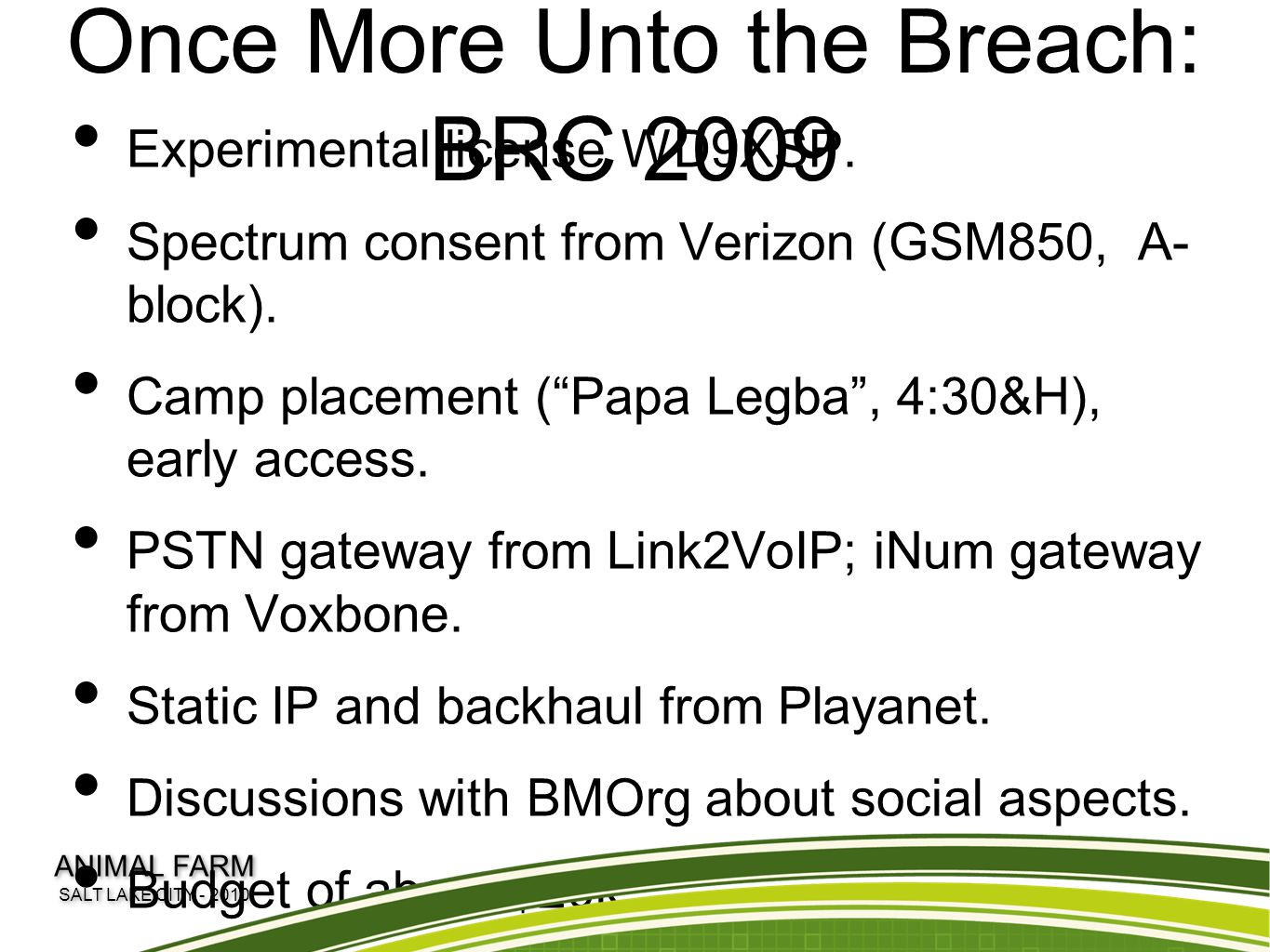 Once More Unto the Breach: BRC 2009 Experimental license WD9XSP.