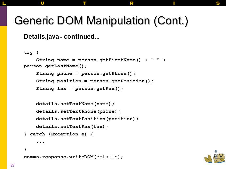 27 Generic DOM Manipulation (Cont.) Details.java - continued...