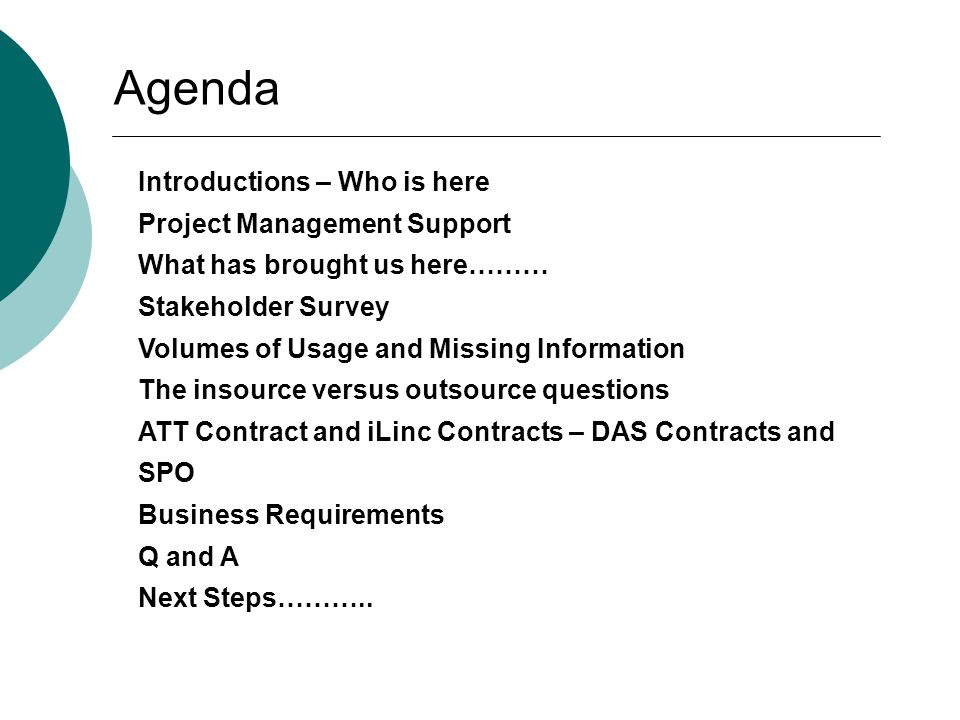 Information on Outsourcers  ATT Contract - Contract # 4124-PA  iLinc – see handout  Intercall  WebEx