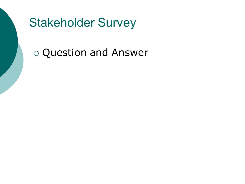 Stakeholder Survey  Question and Answer