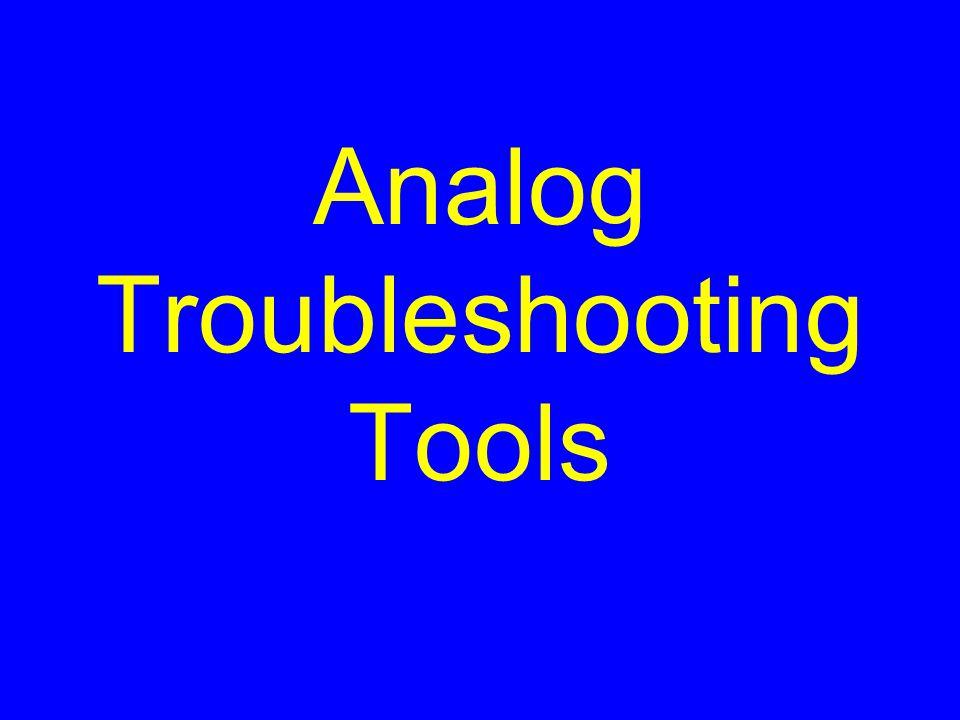 Analog Troubleshooting Tools
