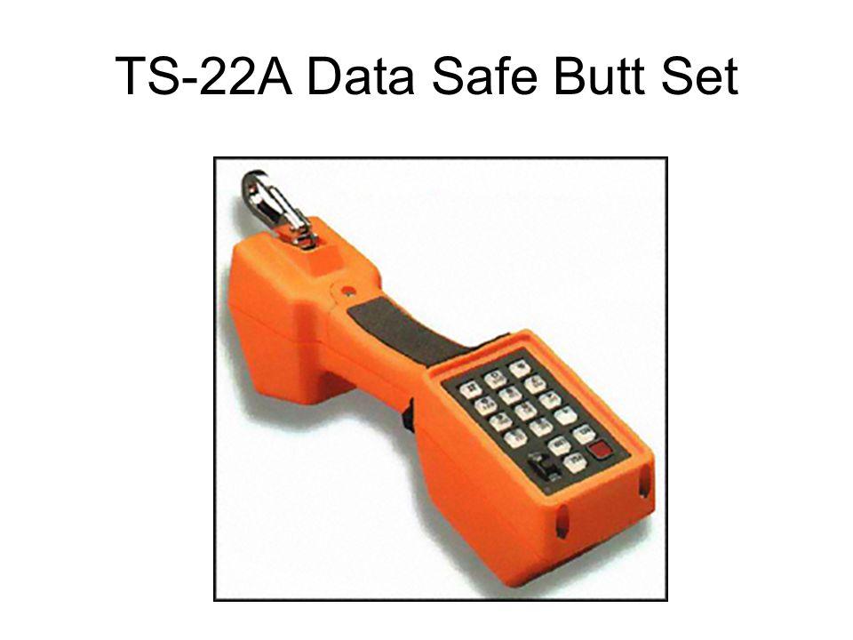 TS-22A Data Safe Butt Set