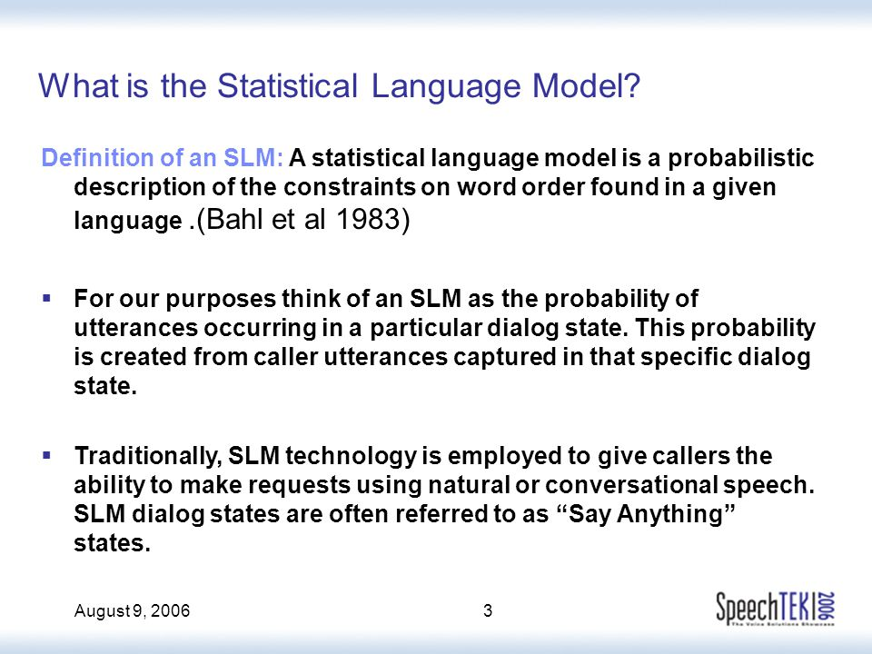 August 9, 20063 What is the Statistical Language Model.