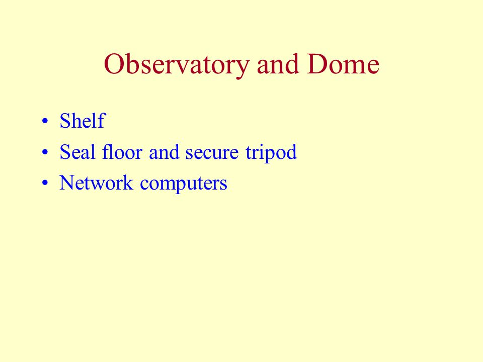 Observatory and Dome Shelf Seal floor and secure tripod Network computers