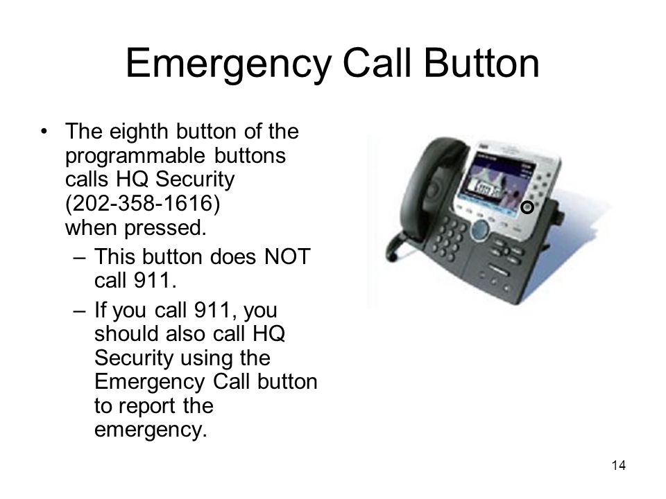 14 Emergency Call Button The eighth button of the programmable buttons calls HQ Security (202-358-1616) when pressed.