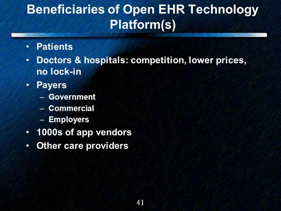 41 Beneficiaries of Open EHR Technology Platform(s) Patients Doctors & hospitals: competition, lower prices, no lock-in Payers –Government –Commercial