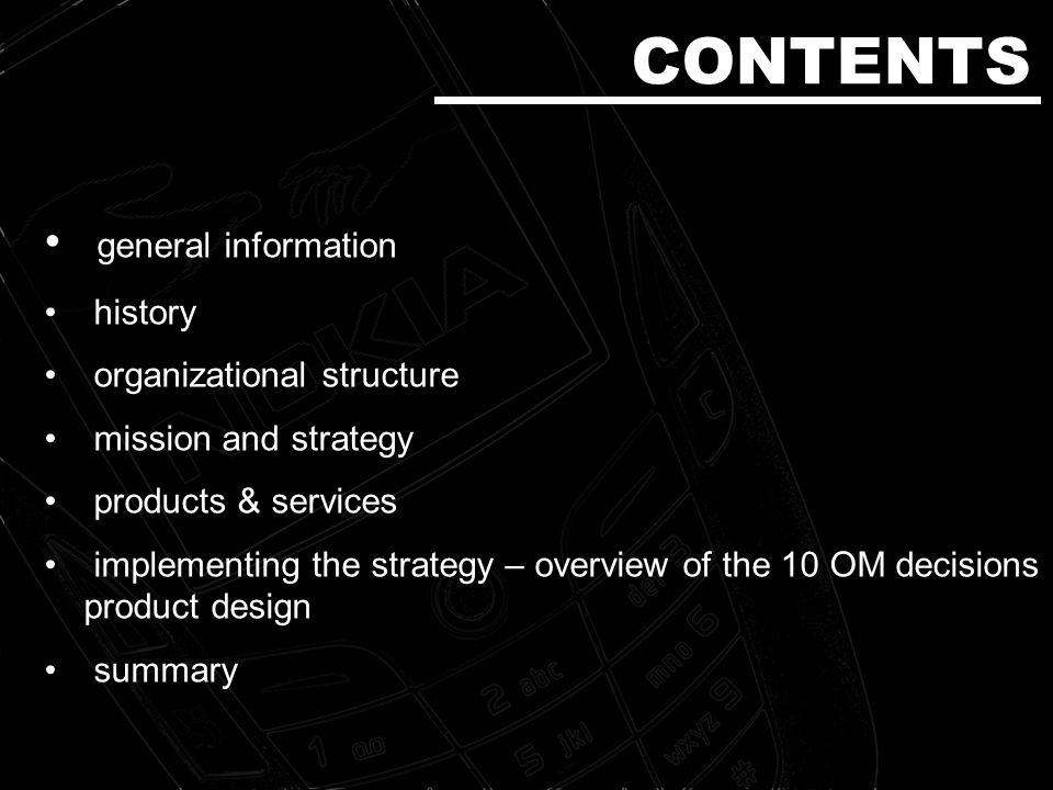 CONTENTS general information history organizational structure mission and strategy products & services implementing the strategy – overview of the 10 OM decisions product design summary