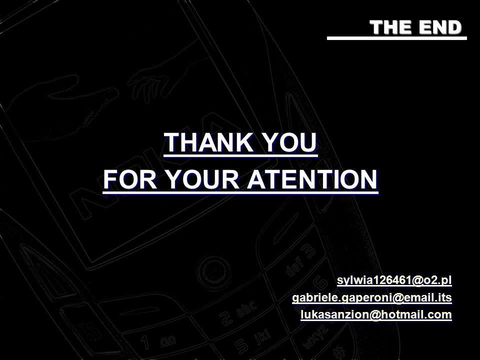 THANK YOU FOR YOUR ATENTION sylwia126461@o2.pl sylwia126461@o2.plsylwia126461@o2.pl gabriele.gaperoni@email.its gabriele.gaperoni@email.itsgabriele.gaperoni@email.its lukasanzion@hotmail.com lukasanzion@hotmail.comlukasanzion@hotmail.com THE END