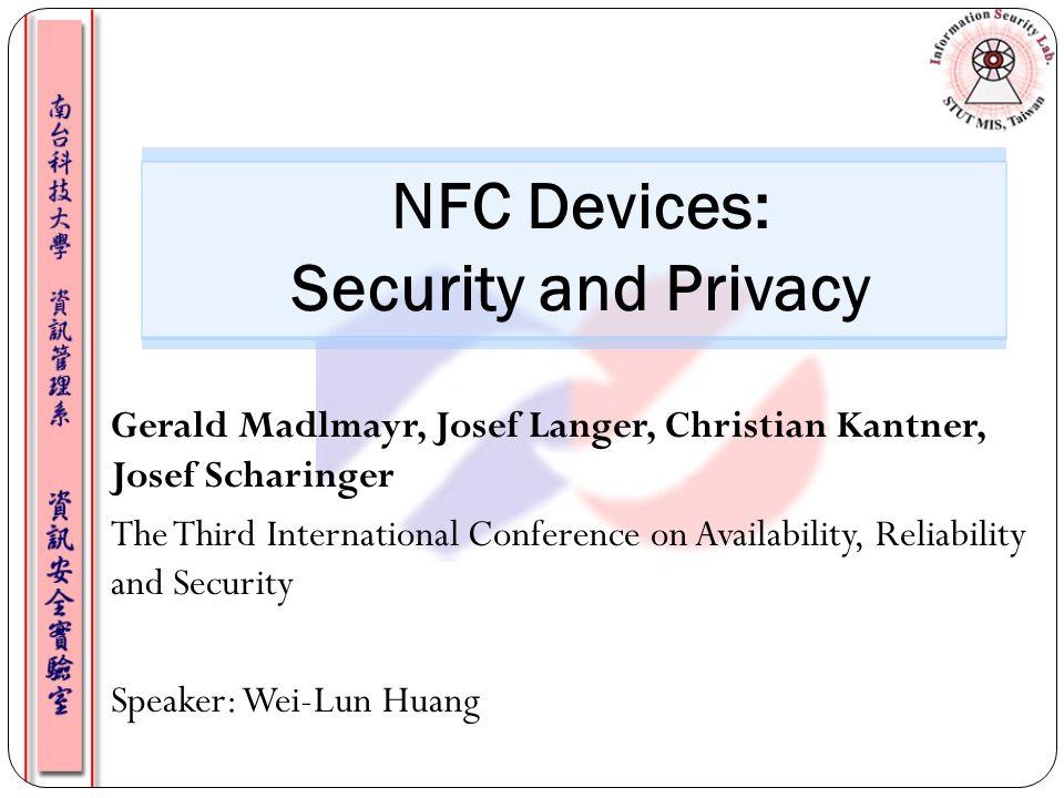 Gerald Madlmayr, Josef Langer, Christian Kantner, Josef Scharinger The Third International Conference on Availability, Reliability and Security Speake