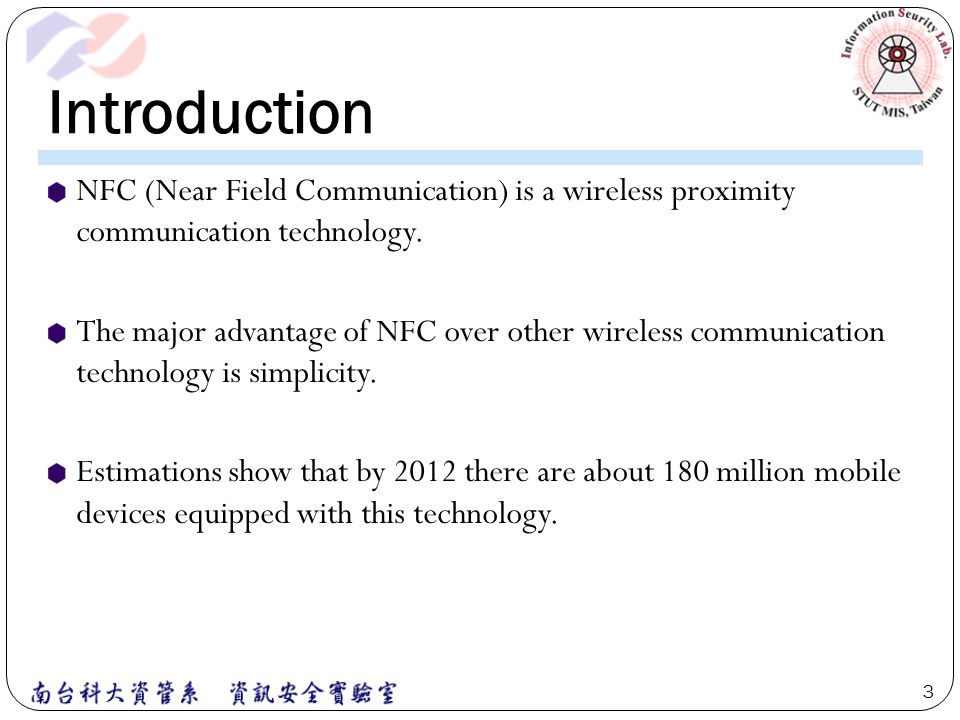 Introduction NFC (Near Field Communication) is a wireless proximity communication technology. The major advantage of NFC over other wireless communica
