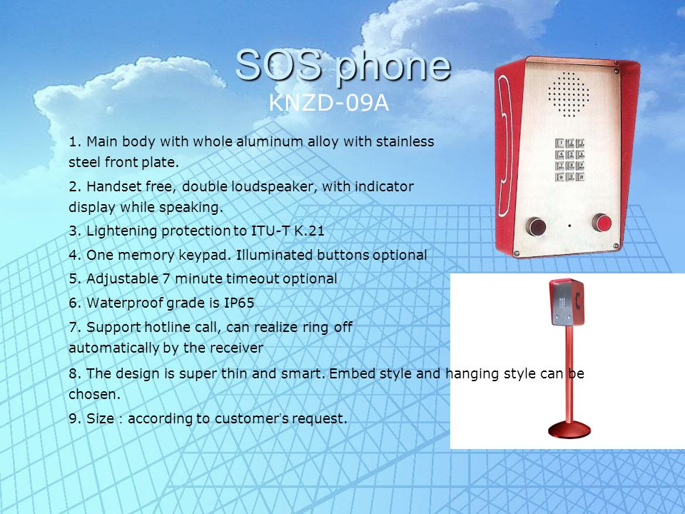 SOS phone 1. Main body with whole aluminum alloy with stainless steel front plate.