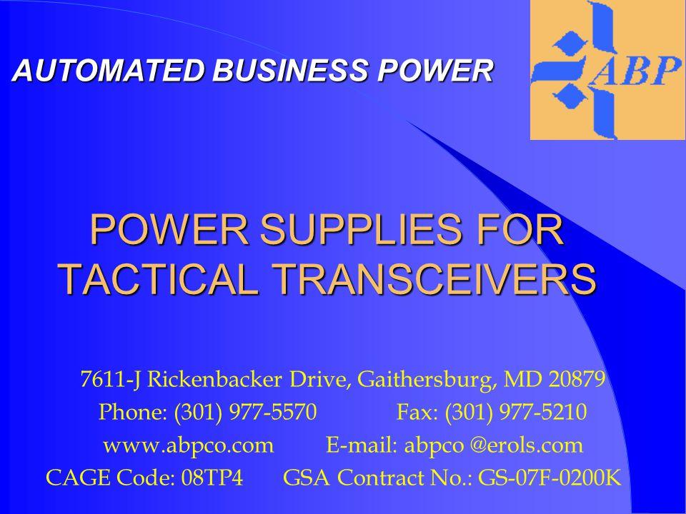TRANSCEIVER POWER UNIT l Uninterruptible power supply for PSC-5, PSC-5D, MBMMR, PRC-113, PRC-117F PRC-138, PRC-150, URC-200, MXF-400 and RF-5000 series.