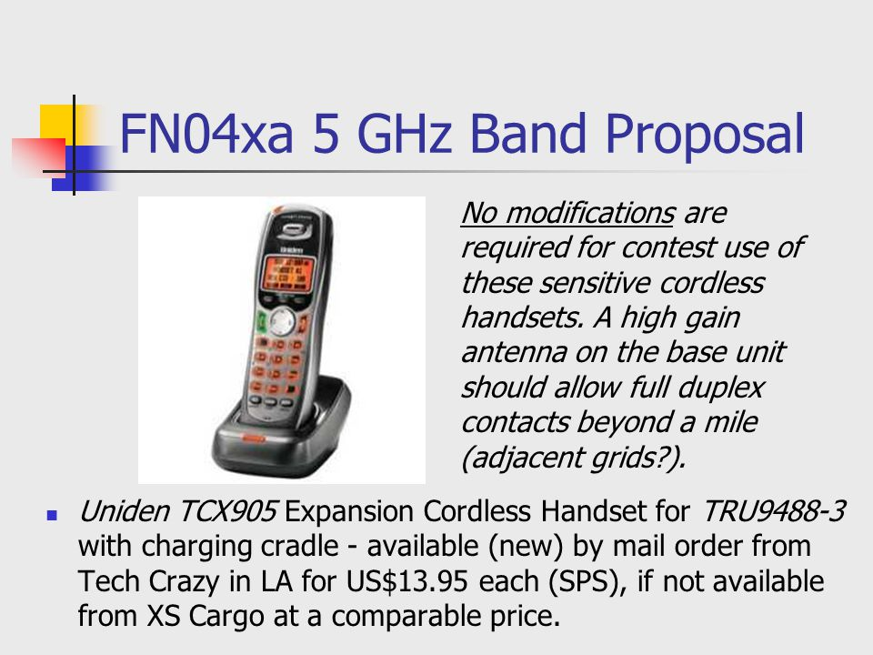 FN04xa 5 GHz Band Proposal Uniden TCX905 Expansion Cordless Handset for TRU9488-3 with charging cradle - available (new) by mail order from Tech Crazy