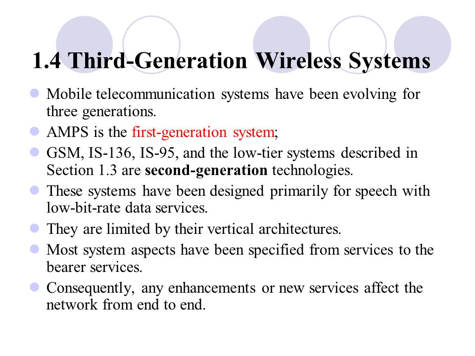 1.4 Third ‑ Generation Wireless Systems Mobile telecommunication systems have been evolving for three generations.
