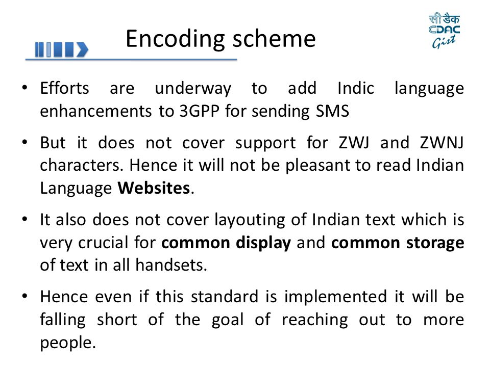 Encoding scheme Efforts are underway to add Indic language enhancements to 3GPP for sending SMS But it does not cover support for ZWJ and ZWNJ charact