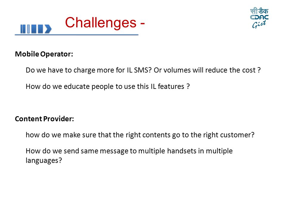 Mobile Operator: Do we have to charge more for IL SMS? Or volumes will reduce the cost ? How do we educate people to use this IL features ? Content Pr