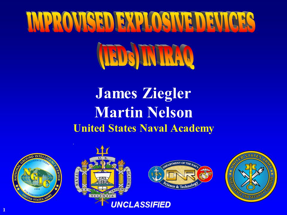 1 James Ziegler Martin Nelson United States Naval Academy UNCLASSIFIED