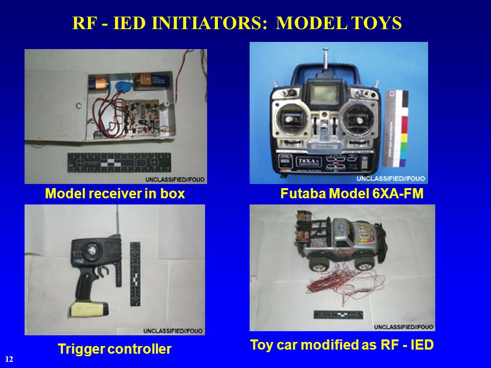12 RF - IED INITIATORS: MODEL TOYS Model receiver in boxFutaba Model 6XA-FM Trigger controller Toy car modified as RF - IED