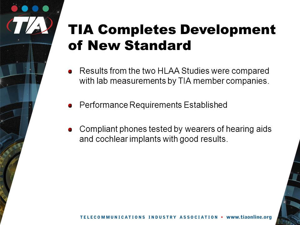 TIA Completes Development of New Standard Results from the two HLAA Studies were compared with lab measurements by TIA member companies.