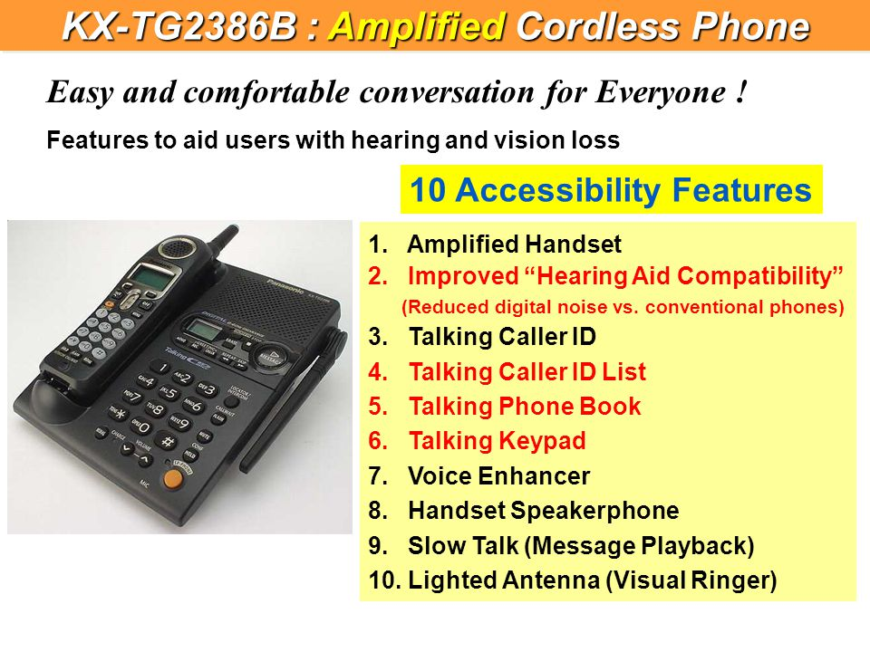 KME Confidential 10 Accessibility Features 1. Amplified Handset 2.