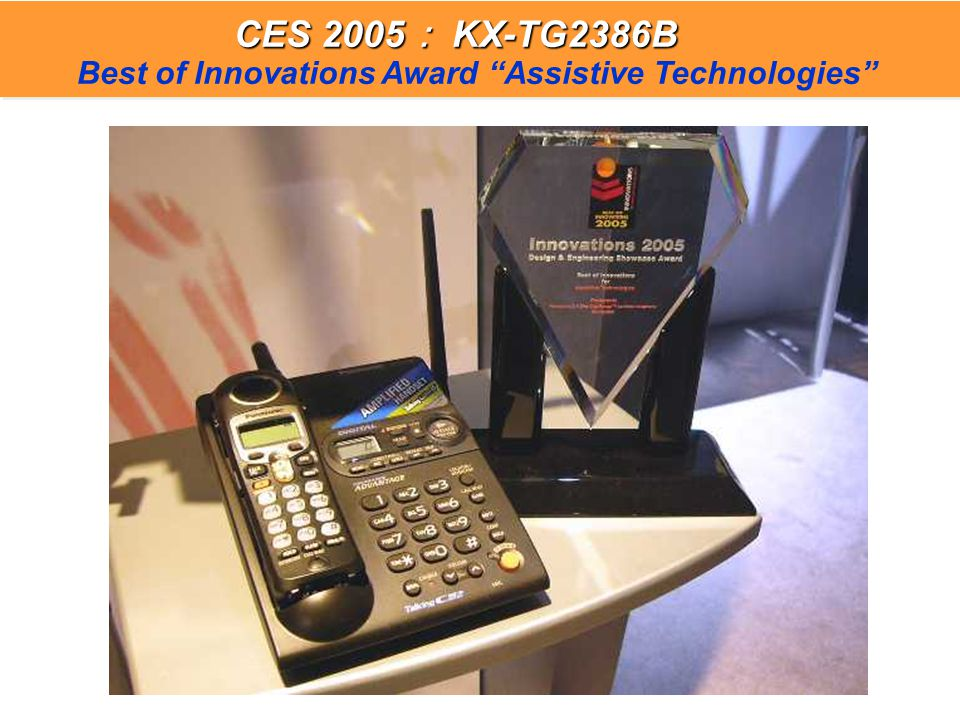 CES 2005 : KX-TG2386B CES 2005 : KX-TG2386B Best of Innovations Award Assistive Technologies CES 2005 : KX-TG2386B CES 2005 : KX-TG2386B Best of Innovations Award Assistive Technologies