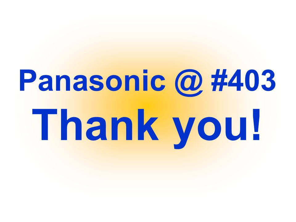 Panasonic @ #403 Thank you!