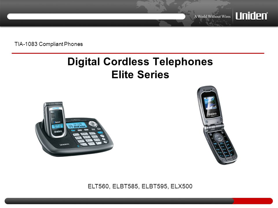 Digital Cordless Telephones Elite Series TIA-1083 Compliant Phones ELT560, ELBT585, ELBT595, ELX500