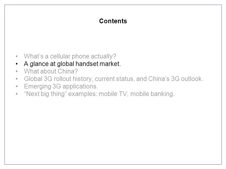 Contents What's a cellular phone actually.A glance at global handset market.