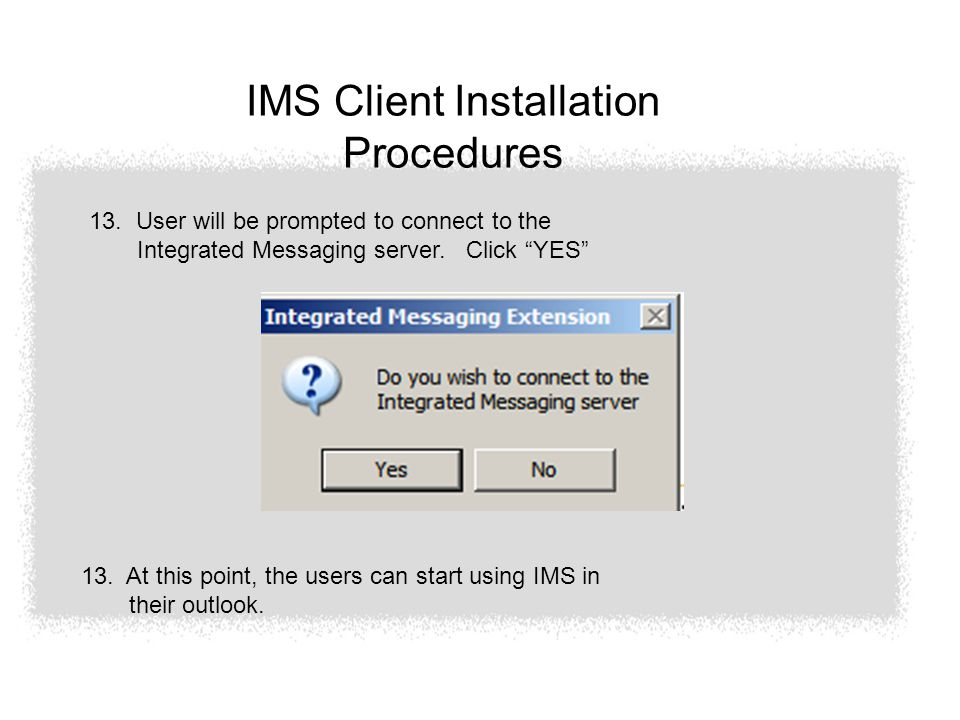 IMS Client Installation Procedures 13.