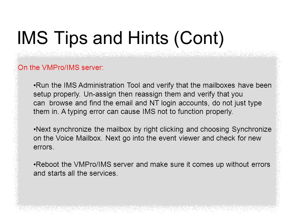 On the VMPro/IMS server: Run the IMS Administration Tool and verify that the mailboxes have been setup properly.