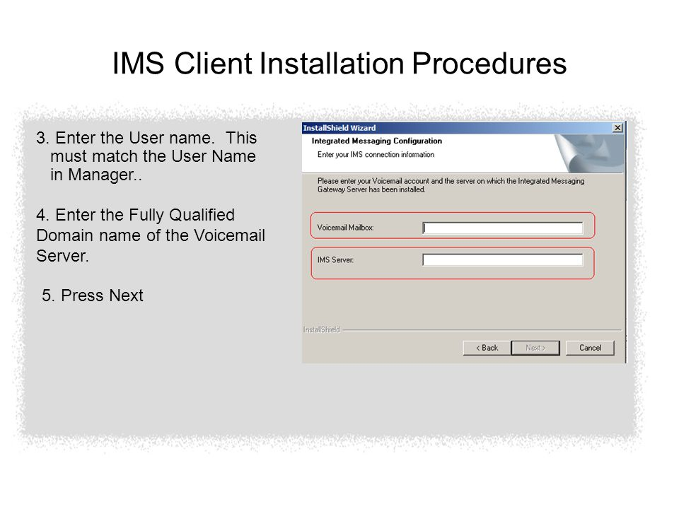 IMS Client Installation Procedures 3. Enter the User name.