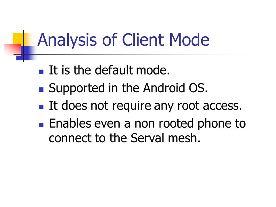 Analysis of Client Mode It is the default mode. Supported in the Android OS.