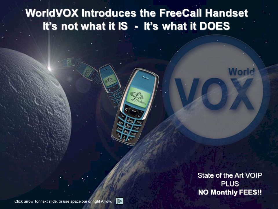 Calling landlines is simple.Open a pre-paid account with WorldVOX and start calling.