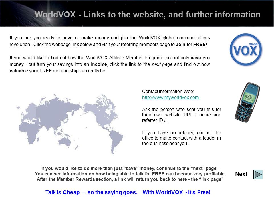 If you are you ready to save or make money and join the WorldVOX global communications revolution.