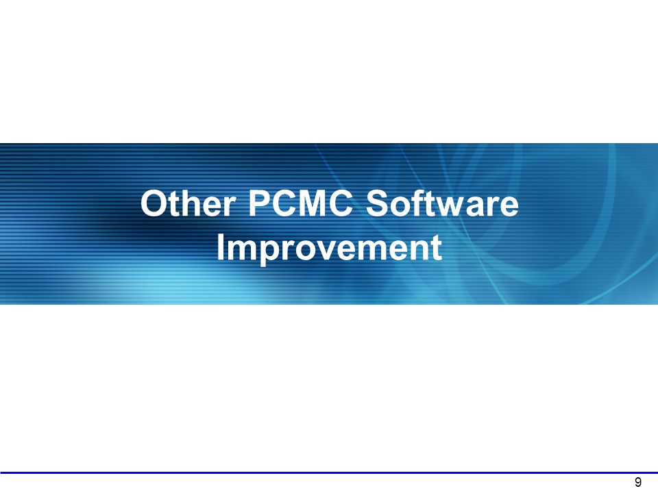 9 Other PCMC Software Improvement